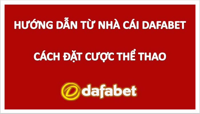dafabet-tips-cach-dat-cuoc-the-thao