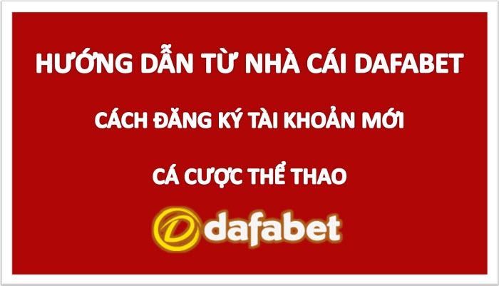 dafabet-tips-cach-dang-ky-tai-khoan-moi-ca-cuoc-the-thao