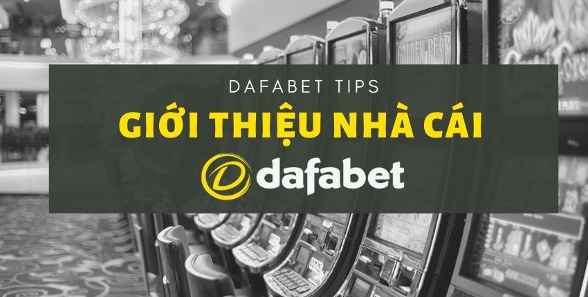 Giới thiệu nhà cái Dafabet